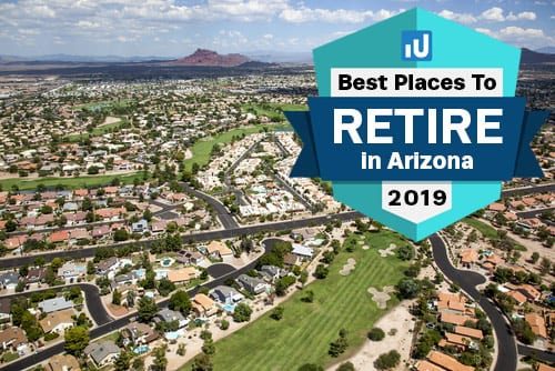Top 10 Best Places to Retire in Arizona in 2019