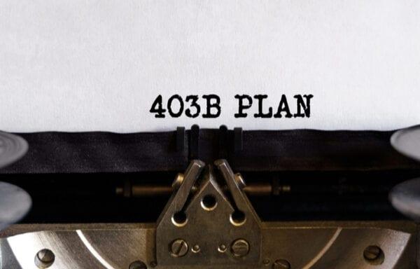 403(b) Plan Definition: What is a 403(b) Plan?